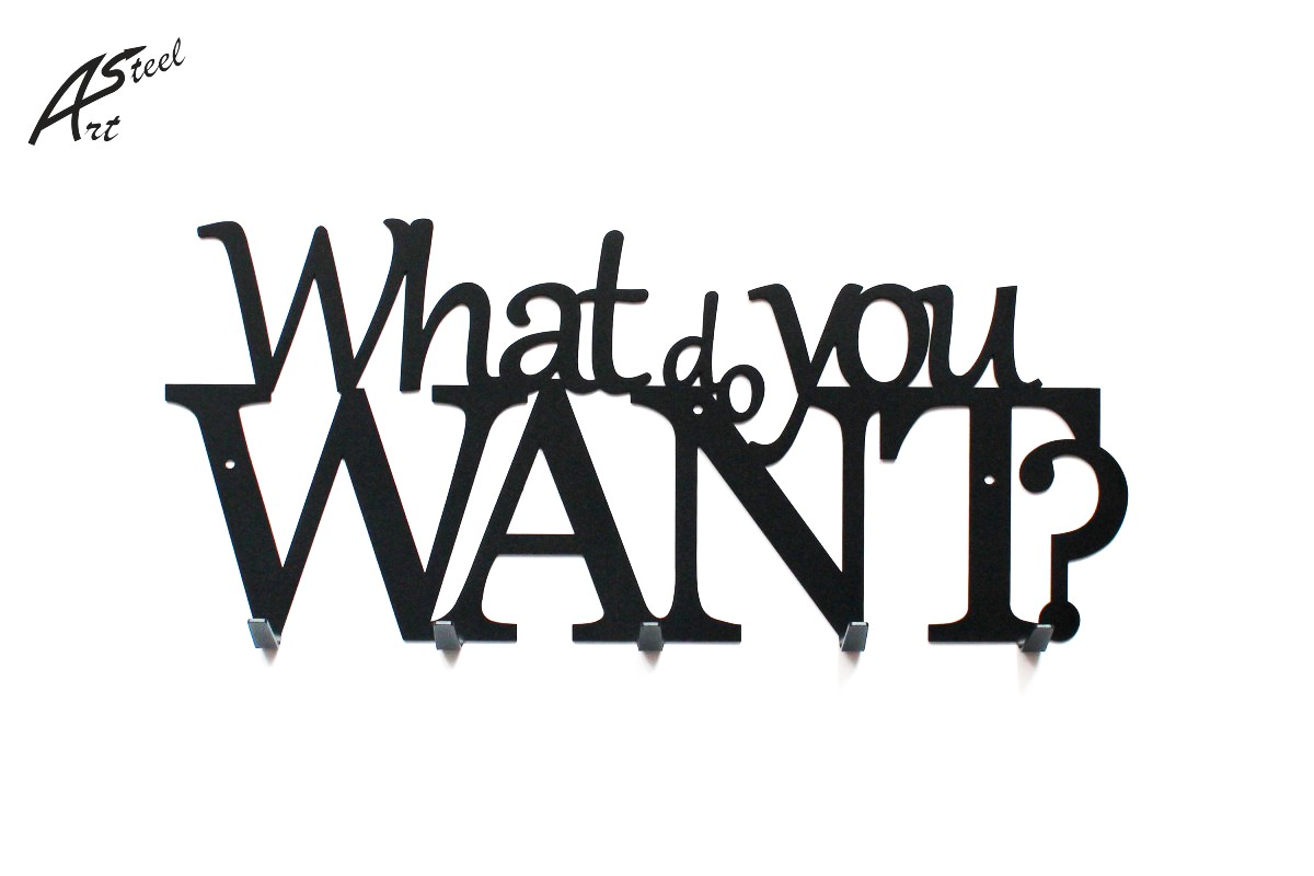 What do you want